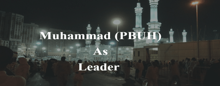 Muhammad (PBUH) As Leader